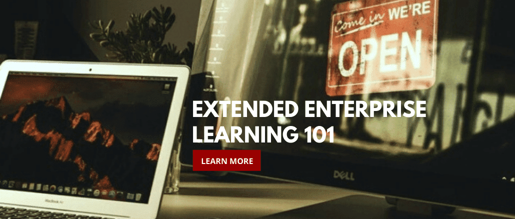 NEW TO EXTENDED ENTERPRISE LEARNING? START HERE